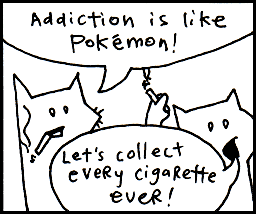 Addiction is like Pokemon!